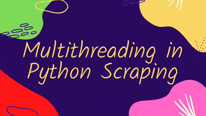 Multithreading in Python Scraping